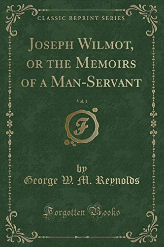 Joseph Wilmot, or the Memoirs of a: George W M