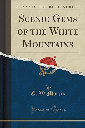 Scenic Gems of the White Mountains (Classic: G W Morris