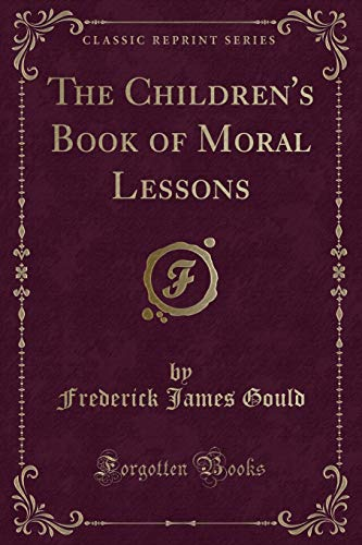 9781333486143: The Children's Book of Moral Lessons (Classic Reprint)