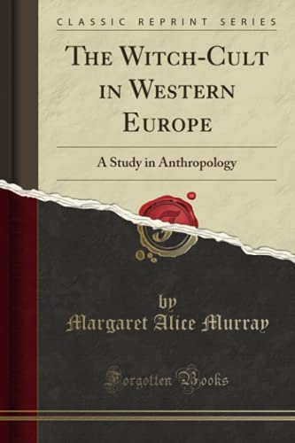 9781333490263: The Witch-Cult in Western Europe: A Study in Anthropology (Classic Reprint)