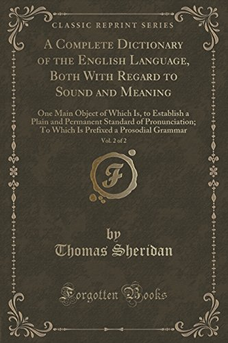 9781333494612: A Complete Dictionary of the English Language, Both with Regard to Sound and Meaning, Vol. 2 of 2: One Main Object of Which Is, to Establish a Plain ... a Prosodial Grammar (Classic Reprint)