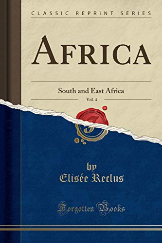9781333499396: Africa, Vol. 4: South and East Africa (Classic Reprint)