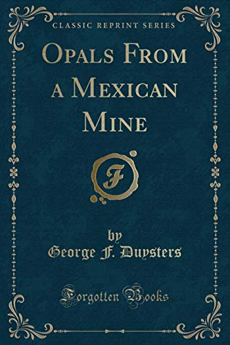 9781333505479: Opals From a Mexican Mine (Classic Reprint)