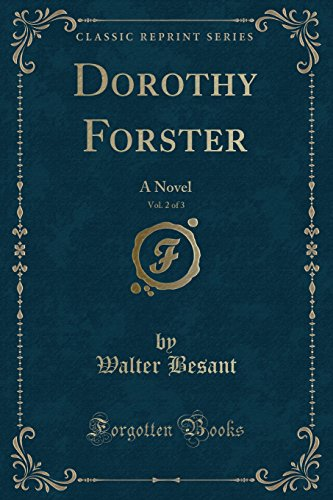 Dorothy Forster, Vol. 2 of 3: A: Walter Besant