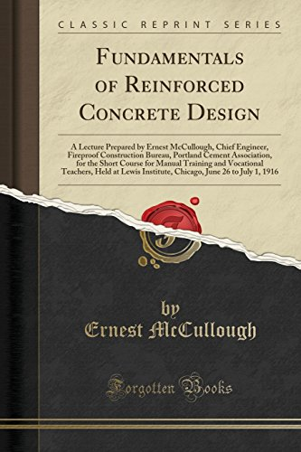 Fundamentals of Reinforced Concrete Design: A Lecture: Ernest McCullough