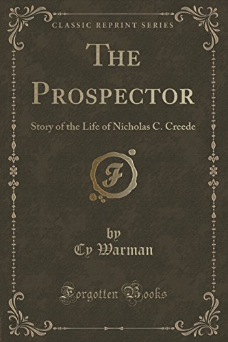 9781333524371: The Prospector: Story of the Life of Nicholas C. Creede (Classic Reprint)