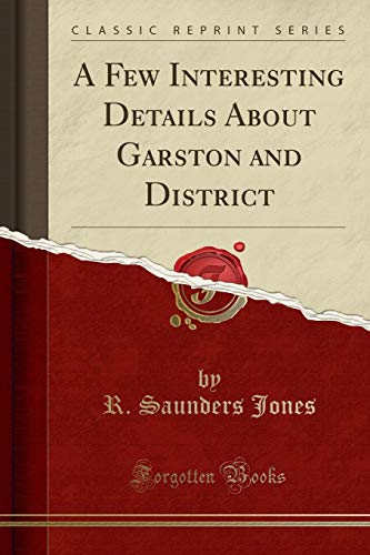 9781333525866: A Few Interesting Details About Garston and District (Classic Reprint)