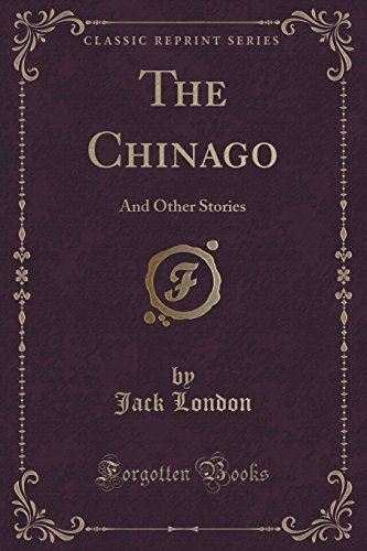 9781333529093: The Chinago: And Other Stories (Classic Reprint)