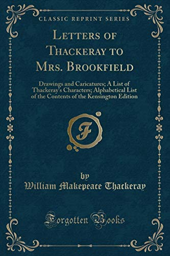 Letters of Thackeray to Mrs. Brookfield: Drawings: William Makepeace Thackeray
