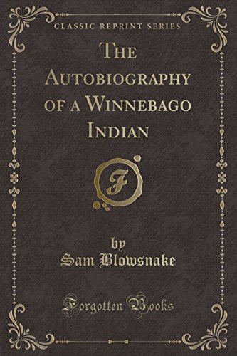 9781333551575: The Autobiography of a Winnebago Indian (Classic Reprint)