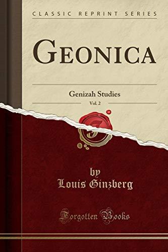 Geonica, Vol. 2: Genizah Studies (Classic Reprint): Louis Ginzberg