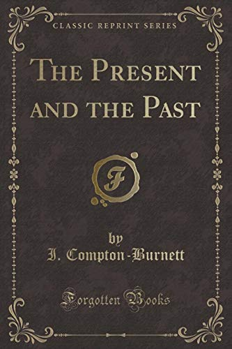 9781333563165: The Present and the Past (Classic Reprint)