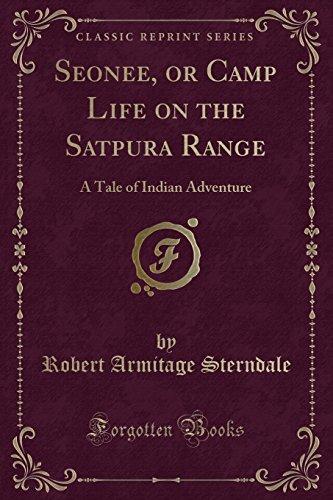 9781333564452: Seonee, or Camp Life on the Satpura Range: A Tale of Indian Adventure (Classic Reprint)