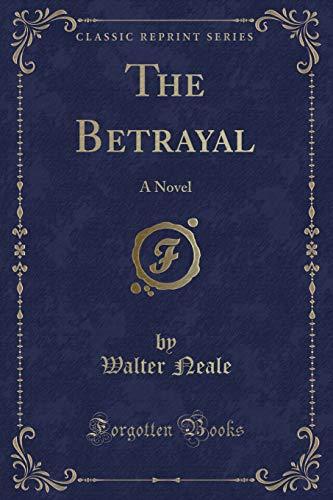 9781333575861: The Betrayal: A Novel (Classic Reprint)