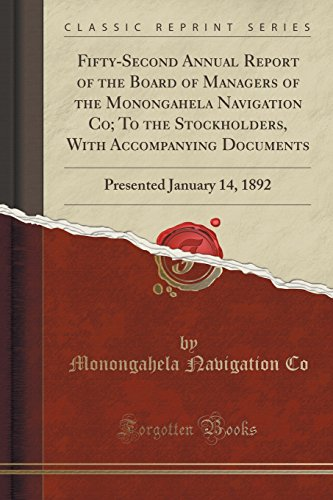 9781333578985: Fifty-Second Annual Report of the Board of Managers of the Monongahela Navigation Co; To the Stockholders, with Accompanying Documents: Presented January 14, 1892 (Classic Reprint)