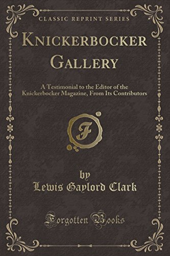 Knickerbocker Gallery: A Testimonial to the Editor: Lewis Gaylord Clark