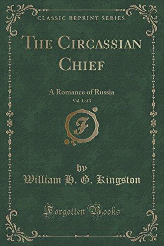 9781333588465: The Circassian Chief, Vol. 1 of 3: A Romance of Russia (Classic Reprint)