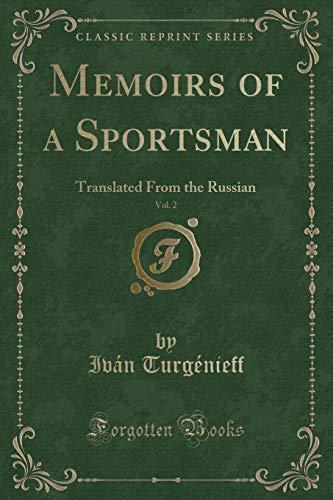 Memoirs of a Sportsman, Vol. 2: Translated: Ivan Turgenieff