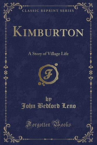 Kimburton: A Story of Village Life (Classic: John Bedford Leno