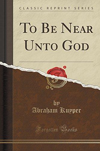 9781333647162: To Be Near Unto God (Classic Reprint)