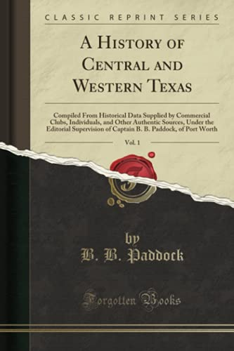A History of Central and Western Texas,: B B Paddock