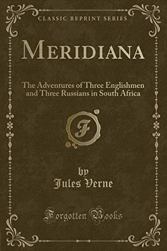 9781333659165: Meridiana: The Adventures of Three Englishmen and Three Russians in South Africa (Classic Reprint)
