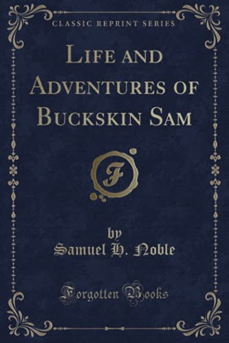 9781333660246: Life and Adventures of Buckskin Sam (Classic Reprint)