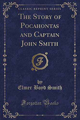 9781333664039: The Story of Pocahontas and Captain John Smith (Classic Reprint)