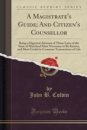 A Magistrate s Guide; And Citizen s: John B Colvin