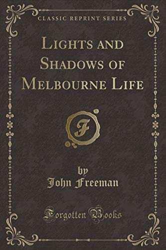 9781333679064: Lights and Shadows of Melbourne Life (Classic Reprint)