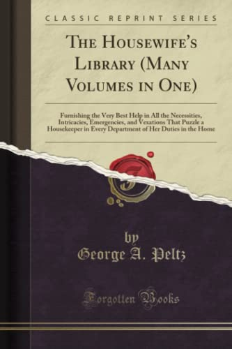 The Housewife s Library (Many Volumes in: George A Peltz