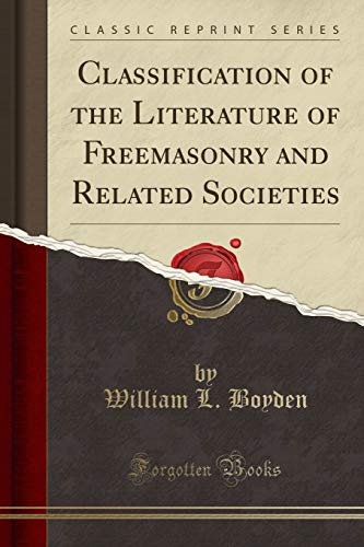 9781333684846: Classification of the Literature of Freemasonry and Related Societies (Classic Reprint)