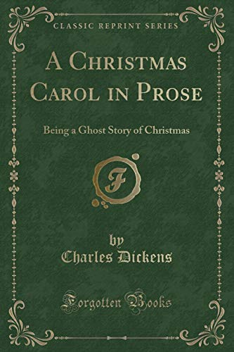 9781333707521: A Christmas Carol in Prose: Being a Ghost Story of Christmas (Classic Reprint)