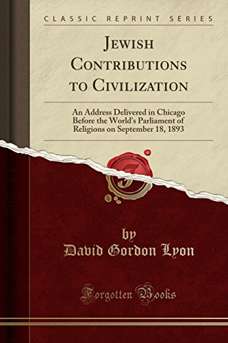 Jewish Contributions to Civilization: An Address Delivered: David Gordon Lyon