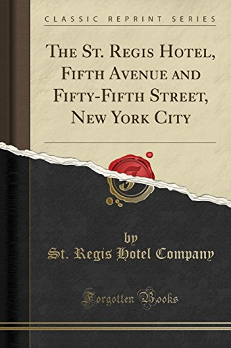 9781333716127: The St. Regis Hotel, Fifth Avenue and Fifty-Fifth Street, New York City (Classic Reprint)