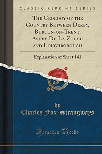 The Geology of the Country Between Derby,: Charles Fox-Strangways
