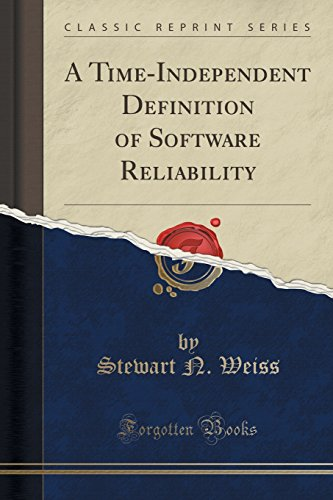 9781333732486: A Time-Independent Definition of Software Reliability (Classic Reprint)