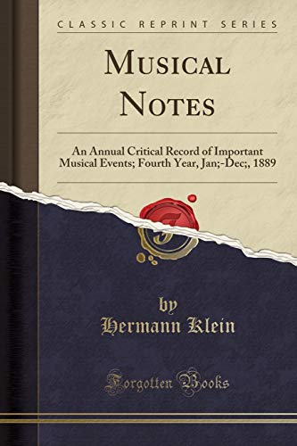 9781333740207: Musical Notes: An Annual Critical Record of Important Musical Events; Fourth Year, Jan;-Dec;, 1889 (Classic Reprint)