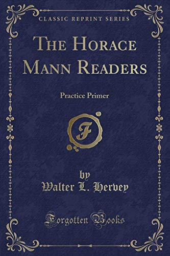 The Horace Mann Readers: Practice Primer (Classic: Walter L Hervey