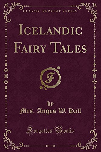 Icelandic Fairy Tales (Classic Reprint) (Paperback or: Hall, Mrs Angus