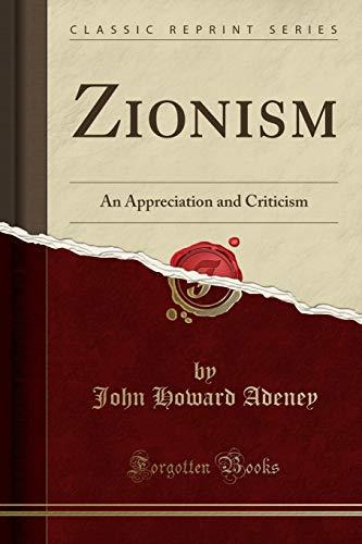9781333820107: Zionism: An Appreciation and Criticism (Classic Reprint)
