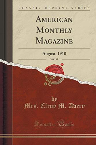 American Monthly Magazine, Vol. 37: August, 1910: Mrs Elroy M