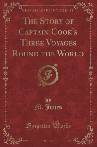 The Story of Captain Cook s Three: M Jones