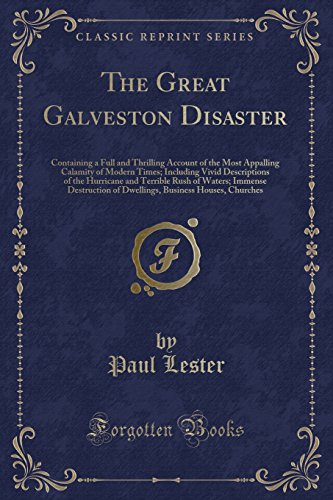 The Great Galveston Disaster: Containing a Full: Paul Lester