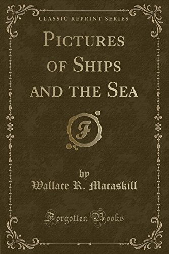 Pictures of Ships and the Sea (Classic: Wallace R Macaskill