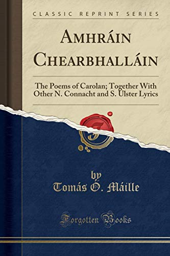 Amhr�in Chearbhall�in: The Poems of Carolan; Together: Maille, Tomas O.