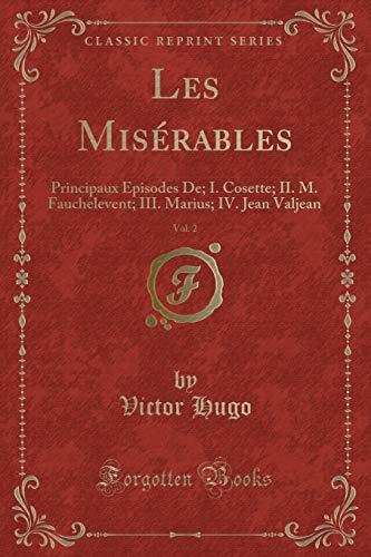 Les Miserables, Vol. 2: Principaux Episodes de;: Victor Hugo