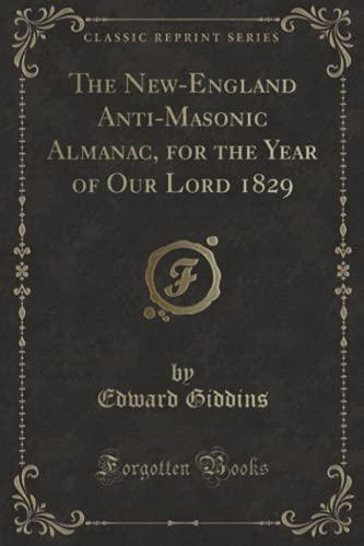 The New-England Anti-Masonic Almanac, for the Year: Giddins, Edward