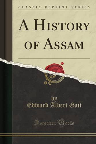 9781333999599: A History of Assam (Classic Reprint)