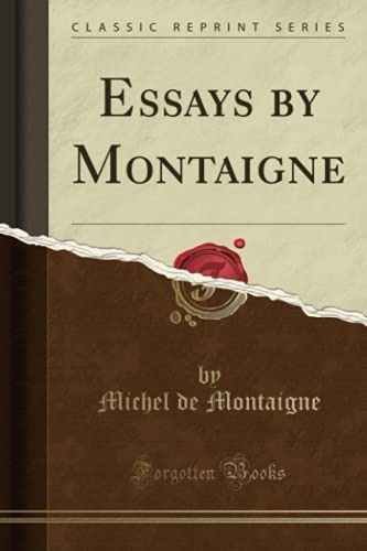 9781334025730: Essays by Montaigne (Classic Reprint)